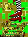Book Cover Image. Title: The Complete Wizard of Oz Collection:  All 15 Books, including The Wonderful Wizard of Oz, Ozma of Oz, The Emerald City of Oz, and MORE, Author: L. Frank Baum