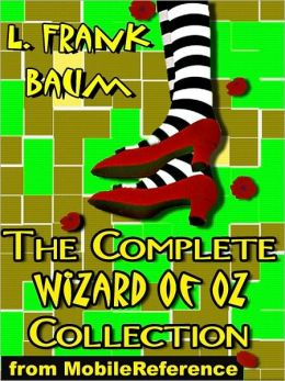 The Complete Wizard of Oz Collection: All 15 Books, including The Wonderful Wizard of Oz, Ozma of Oz, The Emerald City of Oz, and MORE