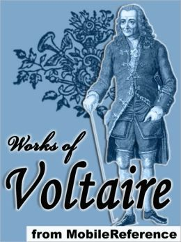 Works of Voltaire: 20 works. Candide, Zadig, selected poetry & more.