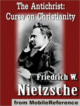 The Antichrist (The Anti-Christ): Curse on Christianity
