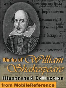 Works of William Shakespeare. ILLUSTRATED.: Incl: Romeo and Juliet , Hamlet, Macbeth, Othello, Julius Caesar, A Midsummer Night's Dream, The Tempest, Julius Caesar, King Lear, Twelfth Night & more.