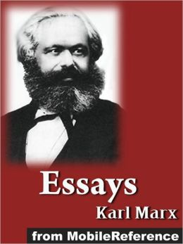 essays by karl marx Karl marx was one of the greatest revolutionaries of the nineteenth century he  initiated the historical dimension to an understanding of society, culture and.