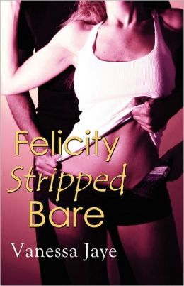 Felicity Stripped Bare