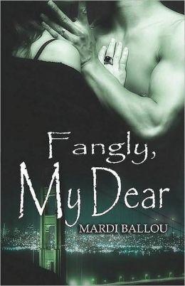 Fangly, My Dear