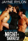 Book Cover Image. Title: Night Is Darkest (Men in Blue Series), Author: Jayne Rylon
