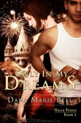 Only in My Dreams (Halle Puma Series #5)