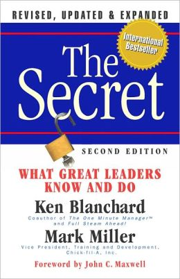 The Secret: What Great Leaders Know and Do (Revised, Updated, Expanded)