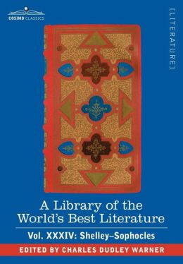 A Library Of The World's Best Literature - Ancient And Modern - Vol.Xxxiv (Forty-Five Volumes); Shelley-Sophocles