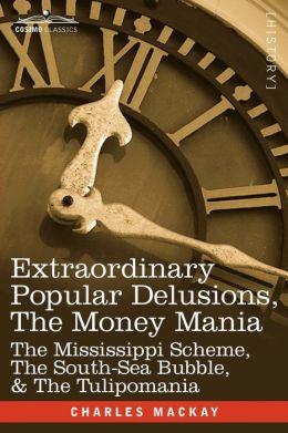 Extraordinary Popular Delusions, The Money Mania