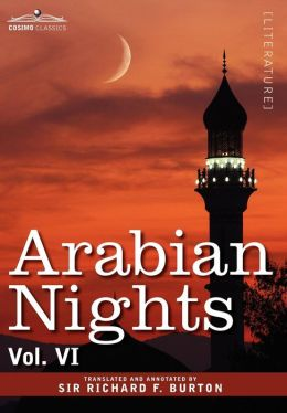Arabian Nights, in 16 Volumes: Vol. VI