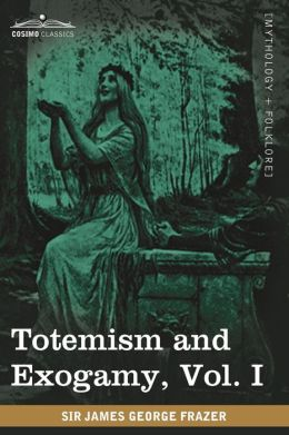 Totemism And Exogamy, Vol. I (In Four Volumes)