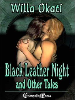 Black Leather Night and Other Tales (Collection)