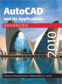 AutoCad and Its Applications Advanced 2010