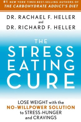 The Stress-Eating Cure: Lose Weight with the No Willpower Solution to Stress-Hunger and Cravings