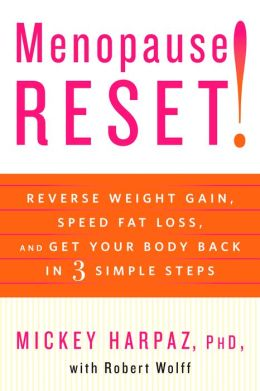 Menopause Reset!: Reverse Weight Gain, Speed Fat Loss, and Get Your Body Back in 3 Simple Steps