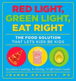 Red Light, Green Light, Eat Right: The Food Solution That Let's Kids Be Kids