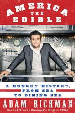 America the Edible: A Hungry History From Sea to Dining Sea