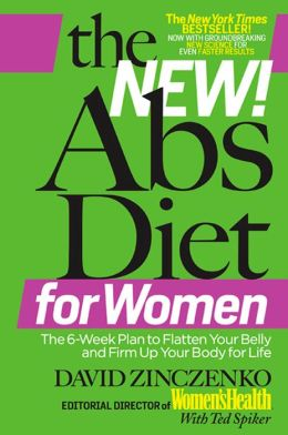 The New Abs Diet for Women: The 6-Week Plan to Flatten Your Stomach and Keep You Lean for Life