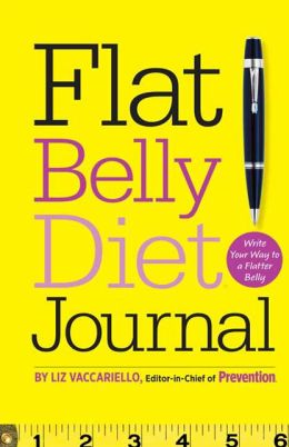 Flat Belly Diet! Journal: Write Your Way to a Flatter Belly