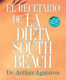 El Recetario de la Dieta South Beach: Más de 200 recetas deliciosa