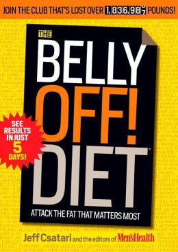 The Belly Off! Diet: Attack the Fat That Matters Most