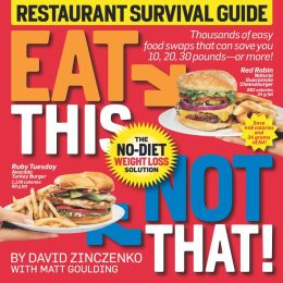 Eat This, Not That! Restaurant Survival Guide: The No-Diet Weight Loss Solution