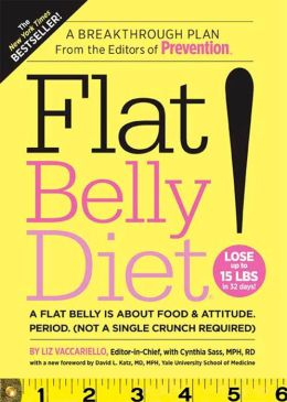 Flat Belly Diet!: A Flat Belly is about Food and Attitude, Period (Not a Single Crunch Required)