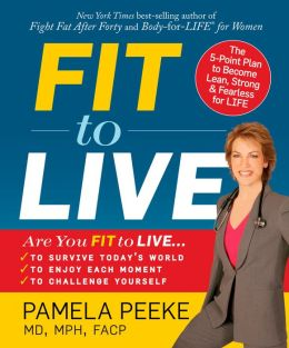 Fit to Live: The 5-Point Plan to Become Lean, Strong & Fearless for LIFE