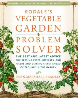 Rodale Vegetable Garden Problem Solver