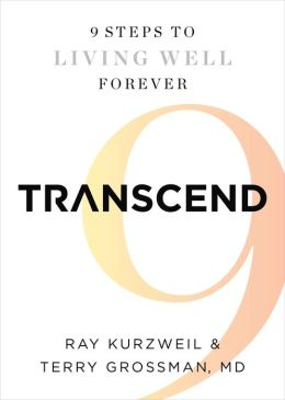 Transcend: Nine Steps to Living Well Forever
