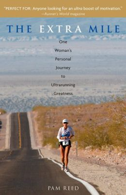 The Extra Mile: One Woman's Personal Journey to Ultrarunning Greatness