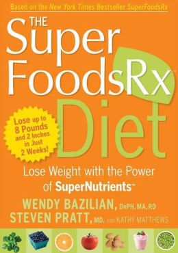 Superfoods RX Diet: Lose Weight with the Power of Supernutrients