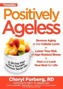 Prevention's Positively Ageless: A 28-Day Plan for a Younger, Slimmer, Sexier You