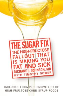 Sugar Fix: Uncover the High Fructose Fall-Out That Is Making You Fat and Sick