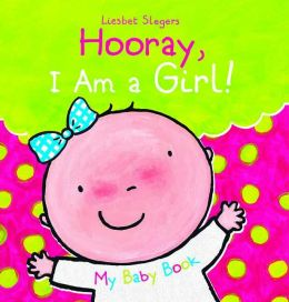 Hooray, I Am a Girl!: My Baby Book