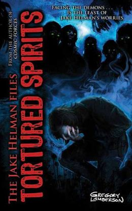 Tortured Spirits: Book Four in the Jake Helman Files Series