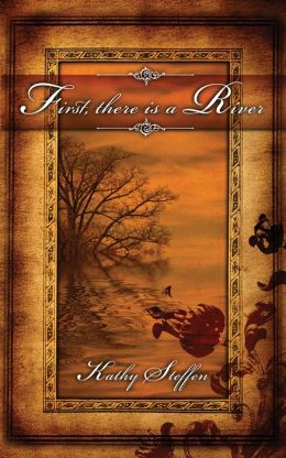 First, There Is a River (Spirit of the River Series #1)