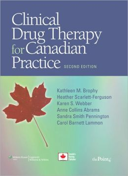 Clinical Drug Therapy: Second Canadian Edition
