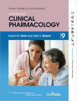 Study Guide to Accompany Roach's Introductory Clinical Pharmacology (Ninth Edition)