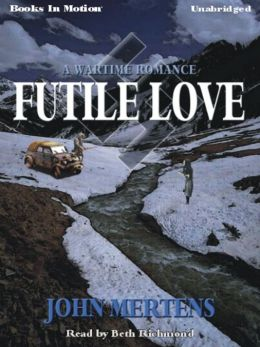 Futile Love: A Wartime Romance