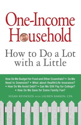 One-Income Household: How to Do a Lot with a Little