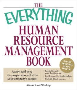 Everything Human Resource Management Book: Attract and keep the people who will drive your company's success