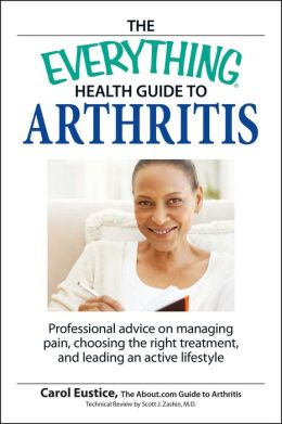 Everything Health Guide to Arthritis: Get relief from pain, understand treatment and be more active!