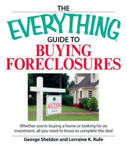 Everything Guide to Buying Foreclosures: Learn how to make money by buying and selling foreclosed properties