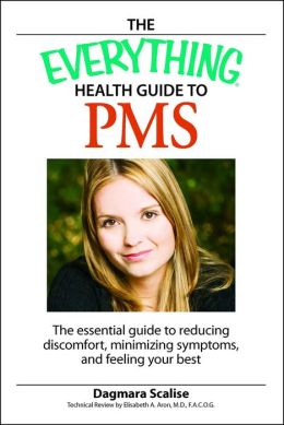 Everything Health Guide to PMS: The essential guide to reducing discomfort, minimizing symptoms, and feeling your best