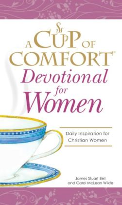 Cup of Comfort Devotional for Women: A daily reminder of faith for Christian women by Christian Women