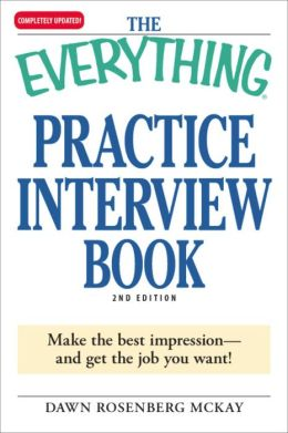 The Everything Practice Interview Book: Make the best impression - and get the job you want!