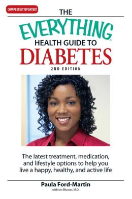 The Everything Health Guide to Diabetes: The latest treatment, medication, and lifestyle options to help you live a happy, healthy, and active life