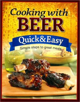Quick and Easy: Cooking with Beer