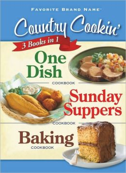 Country Cookin' 3 Books in 1: One Dish, Sunday Suppers, and Baking (Favorite Brand Name Series)